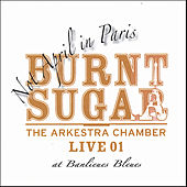 Play & Download Not April in Paris - the Arkestra Chamber Live At Banlieues Bleues by Burnt Sugar The Arkestra Chamber | Napster