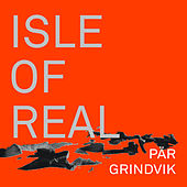 Isle of Real by Pär Grindvik