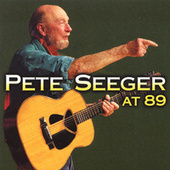 At 89 by Pete Seeger