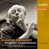 P. I. Tchaikovsky: Symphony No. 4 & C. Saint-Saëns: Piano Concerto No. 4 by Robert Casadesus, Eugene Ormandy, Deutsches Symphonie-Orchester Berlin