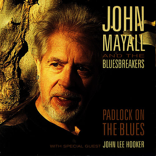 Play & Download Padlock On The Blues by John Mayall | Napster