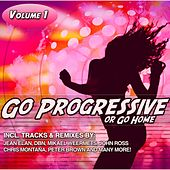 Play & Download Go Progressive or Go Home, Vol. 1 by Various Artists | Napster