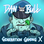 Generation Gaming X by Dan Bull