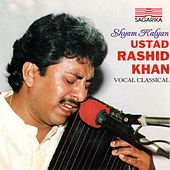 Play & Download Shyam Kalyan - Ustad Rashid Khan by Rashid Khan | Napster