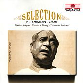 Play & Download Selection - Pandit Bhimsen Joshi by Pandit Bhimsen Joshi | Napster
