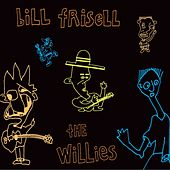 Play & Download The Willies by Bill Frisell | Napster