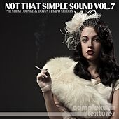 Play & Download Not That Simple Sound, Vol. 7 by Various Artists | Napster