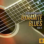 Play & Download Dynamite Blues, Vol. 2 by Blind Lemon Jefferson | Napster