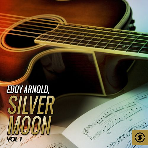 Play & Download Silver Moon, Vol. 1 by Eddy Arnold | Napster