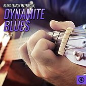Play & Download Dynamite Blues, Vol. 3 by Blind Lemon Jefferson | Napster