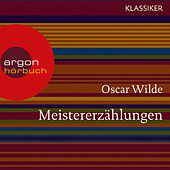 Meistererzählungen (Ungekürzte Lesung) von Oscar Wilde