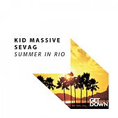 Play & Download Summer in Rio by Kid Massive | Napster