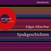 Play & Download Spukgeschichten (Ungekürzte Lesung) by Edgar Allan Poe | Napster