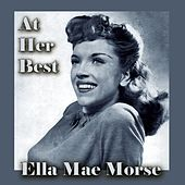Play & Download Ella Mae Morse at Her Best by Ella Mae Morse | Napster