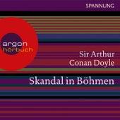 Play & Download Skandal in Böhmen - Ein Sherlock Holmes Abenteuer (Ungekürzte Lesung) by Sir Arthur Conan Doyle | Napster