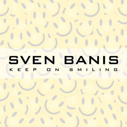 Keep on Smiling von Sven Banis