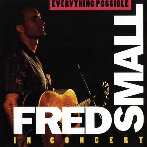 Everything Possible by Fred Small