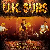 Play & Download Live from the Camden Palace by U.K. Subs | Napster