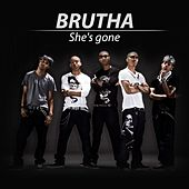 She's Gone by Brutha