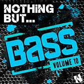Play & Download Nothing But... Bass, Vol. 10 - EP by Various Artists | Napster