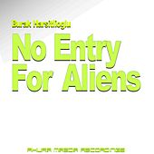 Play & Download No Entry For Aliens by Burak Harsitlioglu | Napster