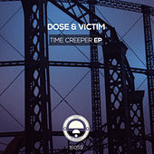 Play & Download Time Creeper EP by Dose | Napster