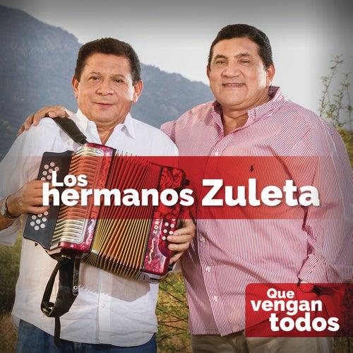Play & Download Que Vengan Todos by Los Hermanos Zuleta | Napster