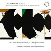 Play & Download Christopher Rouse: Odna Zhizn, Symphonies Nos. 3 & 4 and Prospero's Rooms by New York Philharmonic | Napster