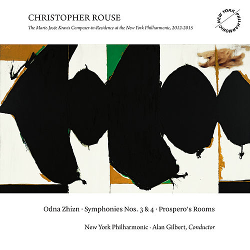 Christopher Rouse: Odna Zhizn, Symphonies Nos. 3 & 4 and Prospero's Rooms by New York Philharmonic