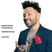 Play & Download Quanno Chiove (feat. Luca Sepe) by Pino Daniele | Napster