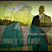 If It Wasn't for Them by The Chairman of Spoken Words