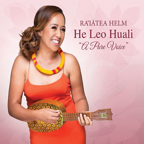 Play & Download He Leo Huali by Raiatea Helm | Napster