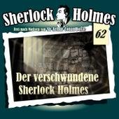 Die Originale, Fall 62: Der verschwundene Sherlock Holmes by Sherlock Holmes