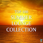 Play & Download Top 100 Summer Lounge Collection by Various Artists | Napster