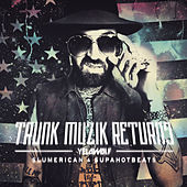 Trunk Muzic Returns (Deluxe Edition) by YelaWolf