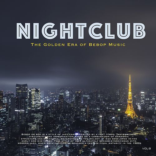Nightclub, Vol. 8 (The Golden Era of Bebop Music) by Jelly Roll Morton
