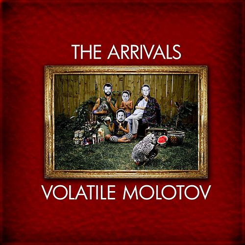 Play & Download Volatile Molotov by The Arrivals | Napster