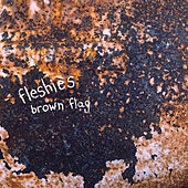 Play & Download Brown Flag by Fleshies | Napster