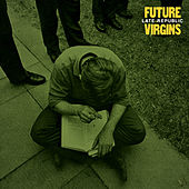 Play & Download Late Republic by Future Virgins | Napster