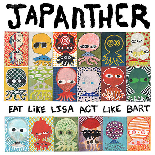 Play & Download Eat Like Lisa Act Like Bart by Japanther | Napster