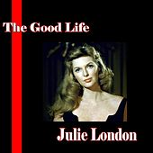 Play & Download The Good Life by Julie London | Napster