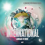 Play & Download International Language of House, Vol. 1 - A Journey Into House by Various Artists | Napster