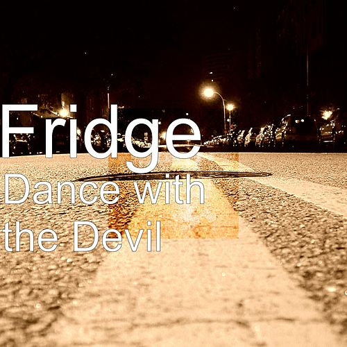 Play & Download Dance with the Devil by Fridge | Napster