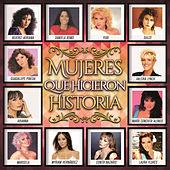 Play & Download Mujeres Que Hicieron Historia by Various Artists | Napster