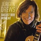 Das ist der Moment von Jürgen Drews