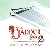 Play & Download The Banner Saga 2 by Austin Wintory | Napster