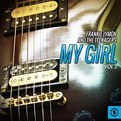 Play & Download My Girl, Vol. 2 by Frankie Lymon and the Teenagers | Napster