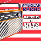 Play & Download American Radio Rarities & Hits by Various Artists | Napster