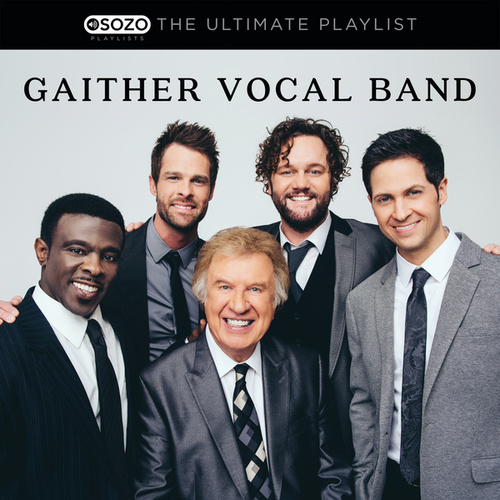 The Ultimate Playlist by Gaither Vocal Band