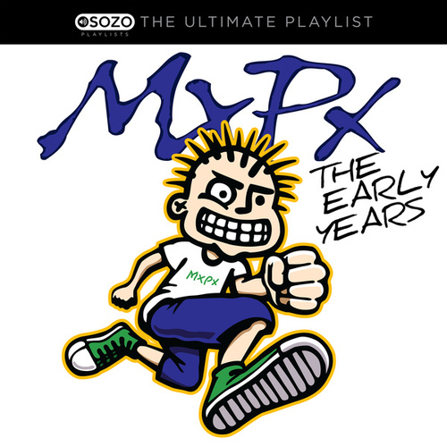 Play & Download The Ultimate Playlist - The Early Years by MxPx | Napster
